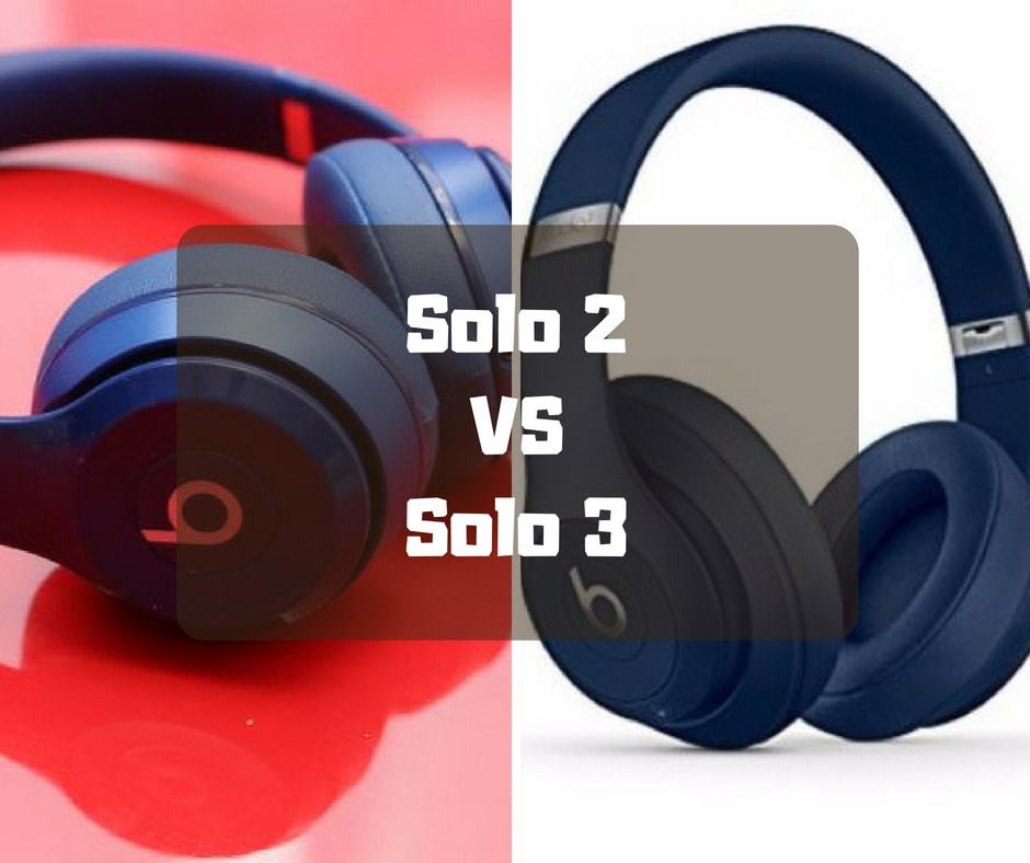 Solo 2 VS Solo 3: Old or New Beats Solo Will Win It