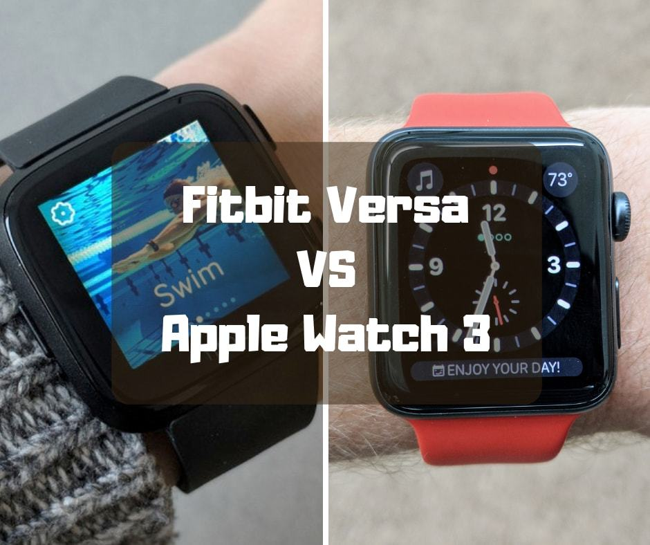 Fitbit Versa VS Apple Watch 3