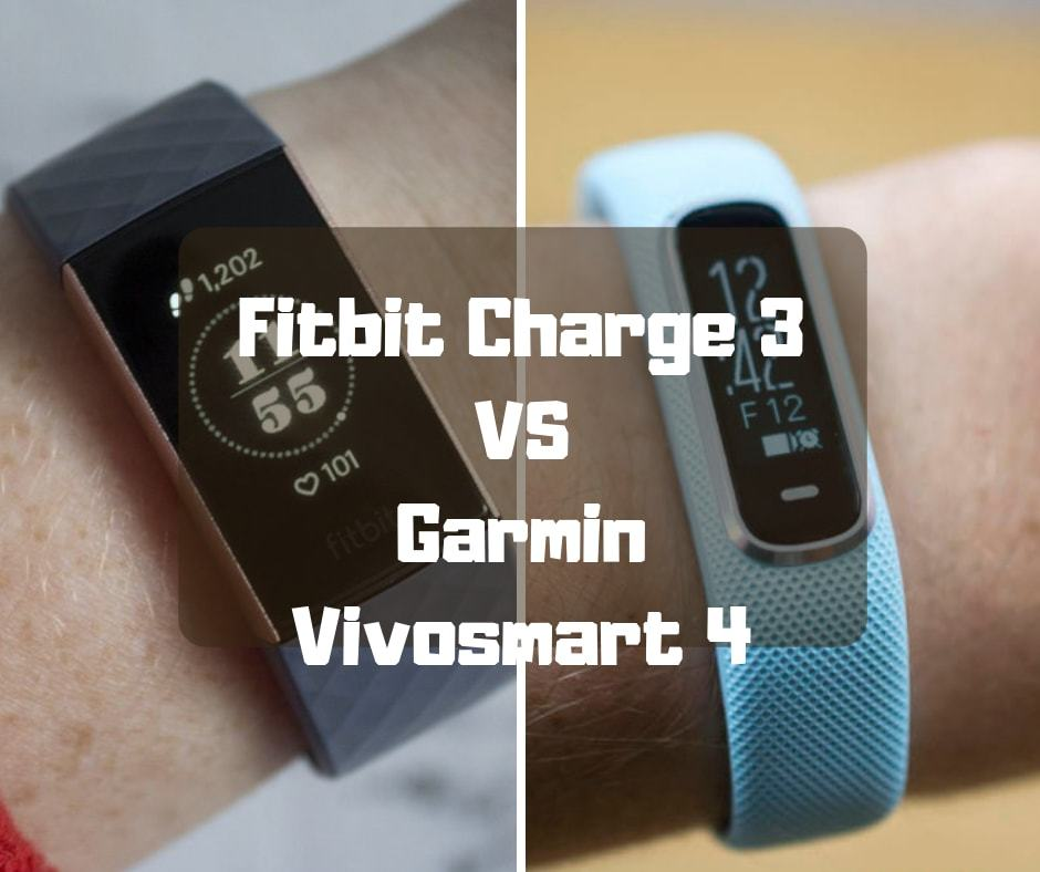 Fitbit Charge 3 vs Garmin Vivosmart 4