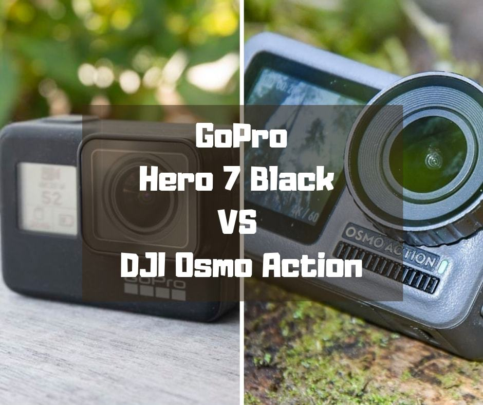 GoPro Hero 7 Black vs DJI Osmo Action