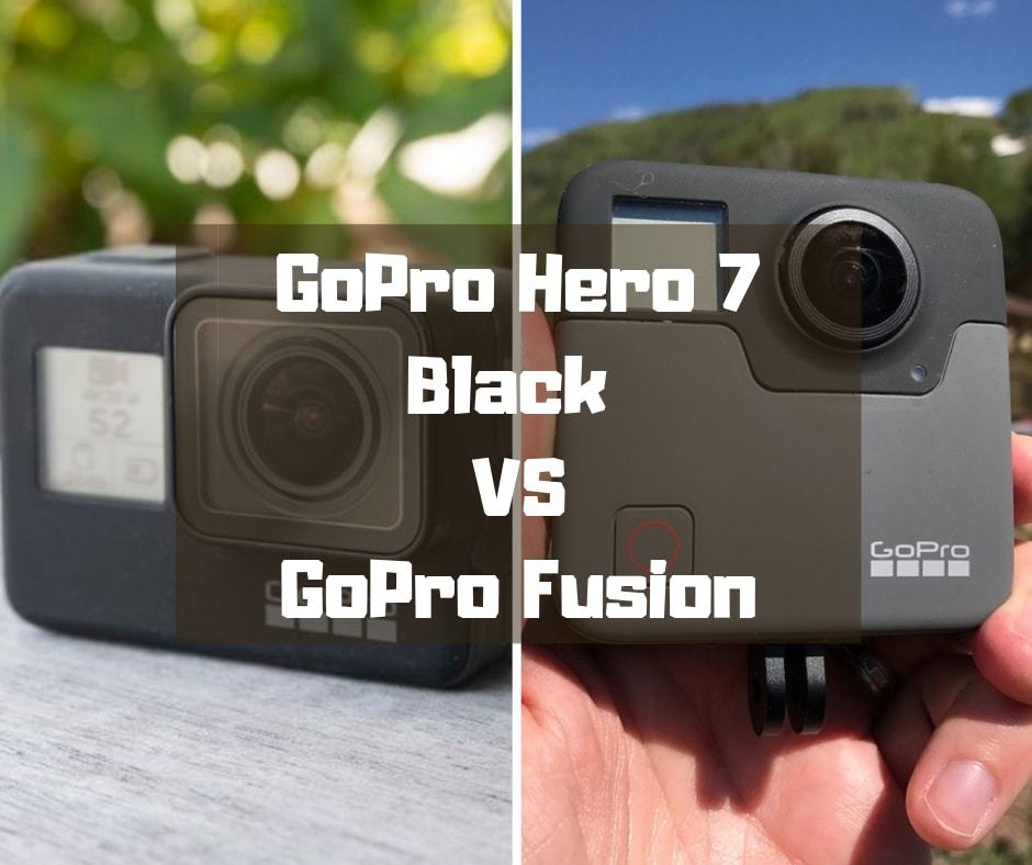 GoPro Hero 7 Black vs GoPro Fusion
